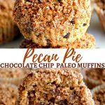Paleo pecan pie chocolate chip muffins Pinterest Pin