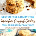 Mountain Cowgirl Cookies- Eat Dairy Free - Mama Knows ...